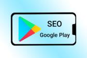سئو گوگل پلی ، آموزش و نکات کلیدی
